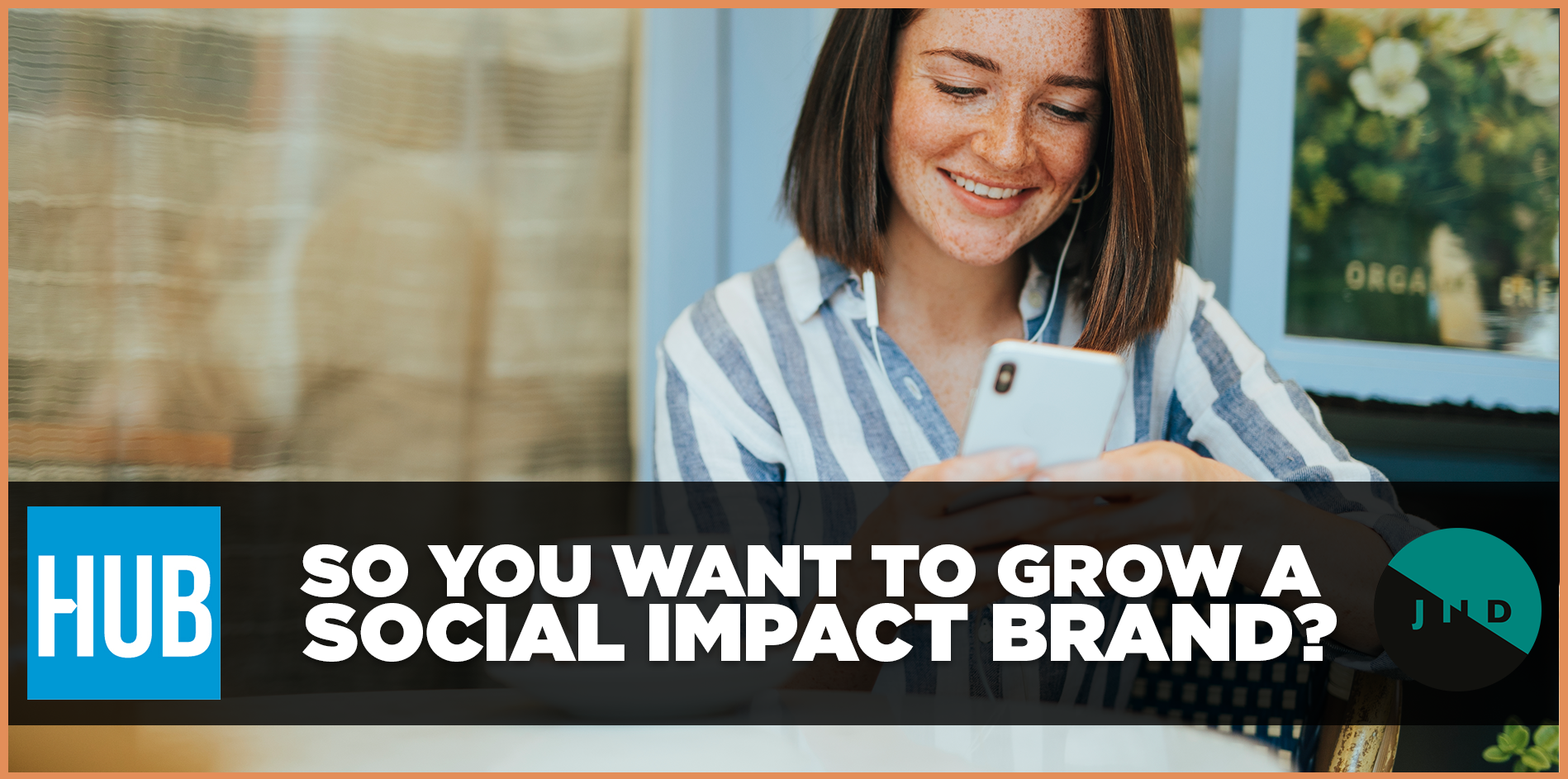 So you want to grow a social impact brand?