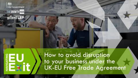 How to avoid disruption to your business under the UK-EU Free Trade Agreement